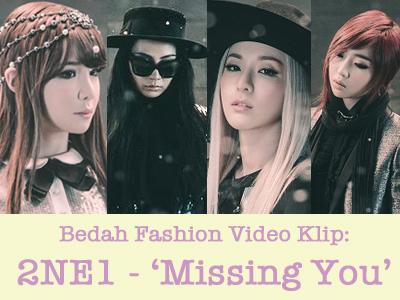 Bedah Fashion Video Klip: 2NE1 - 'Missing You'