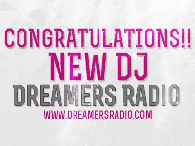 And The Next DJ on Dreamers Radio Are...