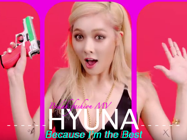 Bedah Fashion Video Musik: HyunA - 'Because I'm The Best'