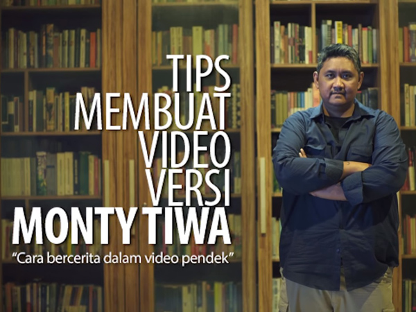 Simak Tips Membuat Video Ala Monty Tiwa Agar Penonton Tidak Bosan
