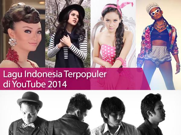 Ini Daftar Lagu Indonesia Terpopuler di YouTube Sepanjang Tahun 2014!