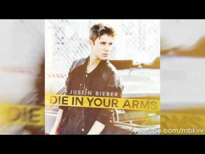 "Justin Bieber : ""Die In Your Arms"""
