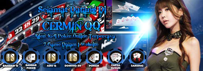 Cerminqq.com agen poker online dan bandarq, domino qiu qiu sistem tercepat indonesia